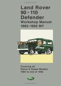 SLR621ENWM - Land Rover 90 110 Defender Workshop Manual - 1983 to 1992